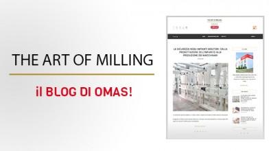 """E' online """"The art of milling"""", il nuovo blog di Omas"""